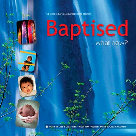 Baptised...what now?